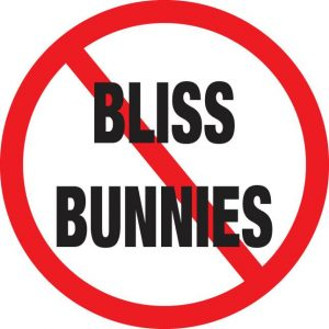 No bliss bunnies